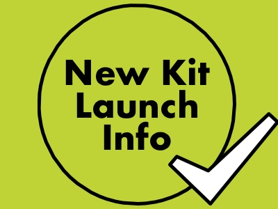 New Kit Launch Info
